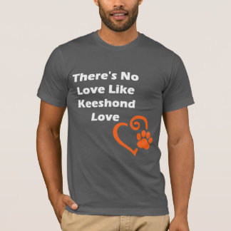 There's No Love Like Keeshond Love T-Shirt