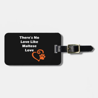 There's No Love Like Maltese Love Luggage Tag