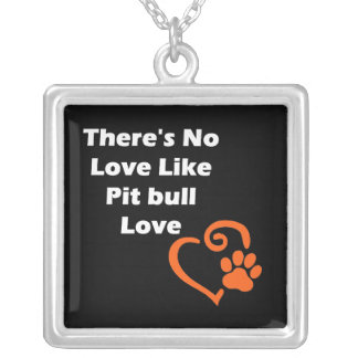 There's No Love Like Pit bull Love Silver Plated Necklace