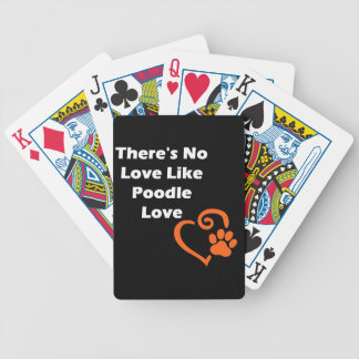 There's No Love Like Poodle Love Bicycle Playing Cards