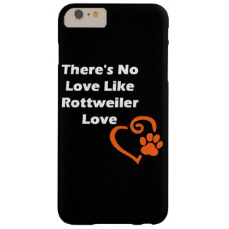 There's No Love Like Rottweiler Love Barely There iPhone 6 Plus Case