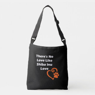 There's No Love Like Shiba Inu Love Crossbody Bag