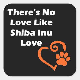 There's No Love Like Shiba Inu Love Square Sticker