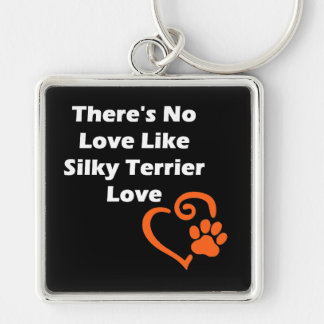 There's No Love Like Silky Terrier Love Silver-Colored Square Keychain