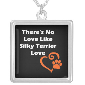 There's No Love Like Silky Terrier Love Silver Plated Necklace