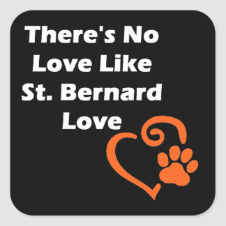There's No Love Like St. Bernard Love Square Sticker