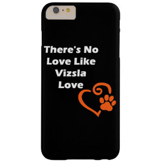 There's No Love Like Vizsla Love Barely There iPhone 6 Plus Case
