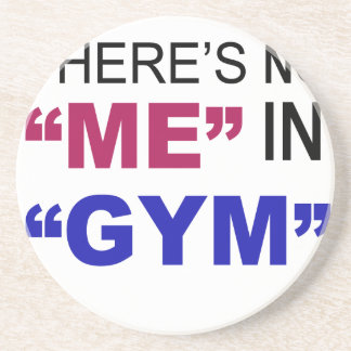 There's No Me In Gym Coaster
