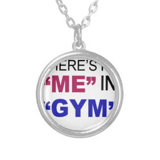 There's No Me In Gym Silver Plated Necklace