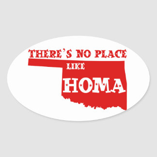 There's No Place Like Homa Oklahoma Oval Sticker