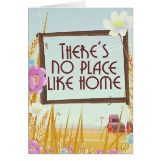 There's no place like home. card