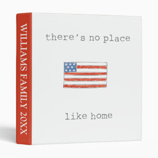 There's No Place Like Home | Flag of The USA 3 Ring Binder