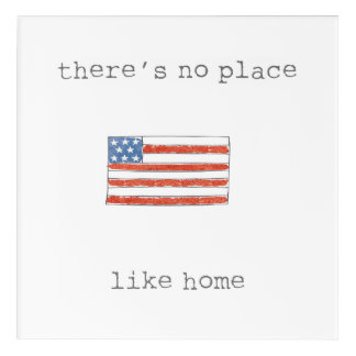 There's No Place Like Home | Flag of The USA Acrylic Wall Art