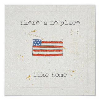 There's No Place Like Home | Flag of The USA Poster