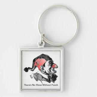 There's No Show Without Punch - Key Ring