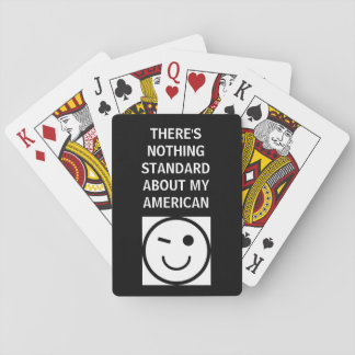 THERE'S NOTHING STANDARD - PLAYING CARDS