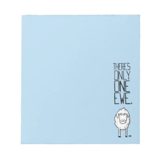 There's Only One Ewe™ Notepad