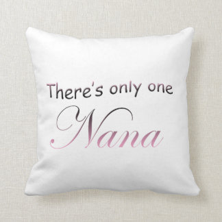 There's only one Nana Throw Pillow