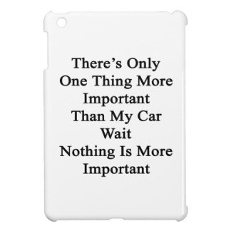 There's Only One Thing More Important Than My Car Case For The iPad Mini