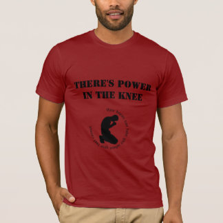 There's Power in the Knee - Men's T-shirt