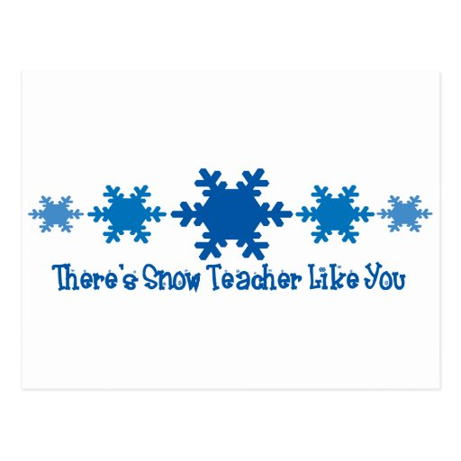 There's Snow Teacher Like You Postcards
