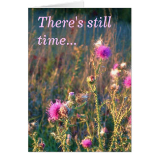 There's still time... card