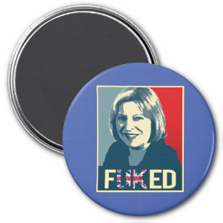 Theresa May Fuked Poster --  3 Inch Round Magnet