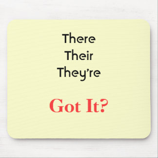 ThereTheirThey're, Got It? Mouse Pad