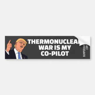 Thermonuclear War is my Co-Pilot Bumper Sticker
