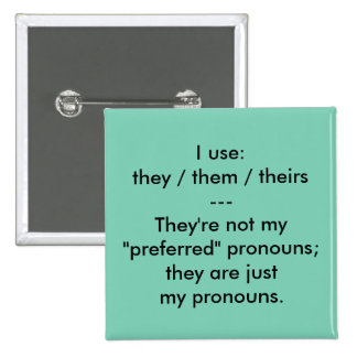 """""""These are my pronouns"""" button"""