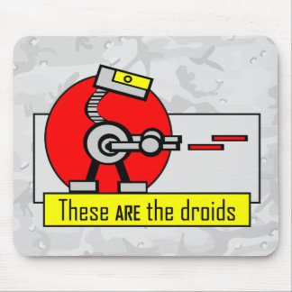 These ARE the droids Mouse Pad