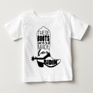 """These boots were made for ridin'"" Baby T-Shirt"