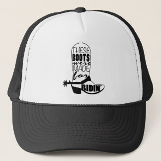 """""""These boots were made for ridin'"""" Trucker Hat"""