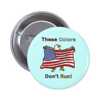 These Colors Don't Run 2 Inch Round Button