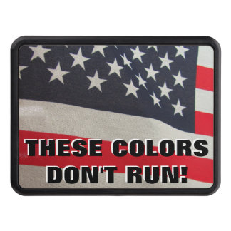 These Colors Don't Run American Flag Trailer Hitch Cover