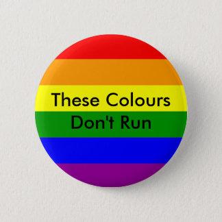These Colours don't Run LGBTQ pride 2 Inch Round Button
