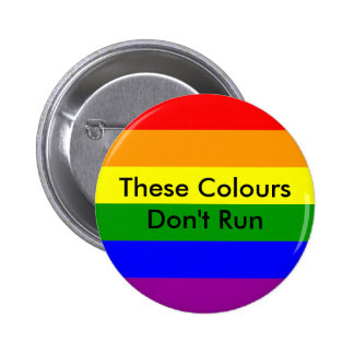 These Colours don't Run LGBTQ pride 2 Inch Round Button