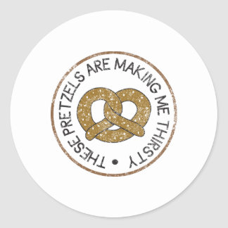 These Pretzels Are Making Me Thirsty Classic Round Sticker
