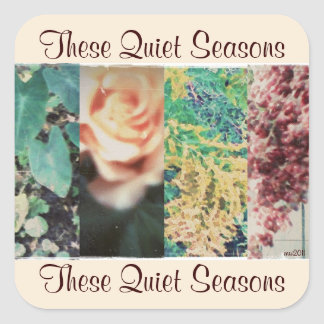 These Quiet Seasons Four Seasons Square Sticker