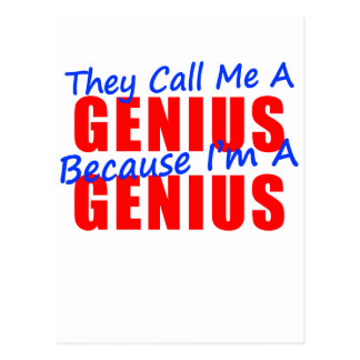 They Call Me a Genius Because I'm a Genius Postcard
