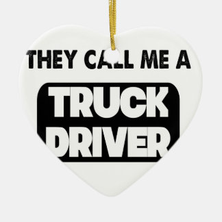 they call me a truck driver ceramic heart ornament