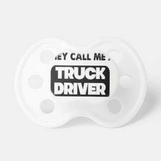 they call me a truck driver pacifier