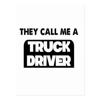 they call me a truck driver postcard