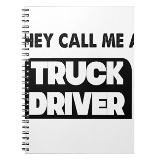they call me a truck driver spiral notebook