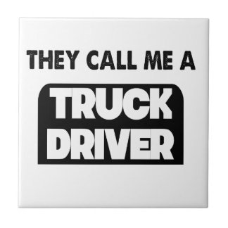 they call me a truck driver tile