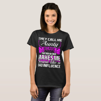 They Call Me Aunty Partner In Crime Funny Tshirt