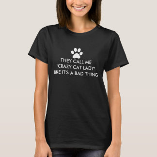 They call me crazy cat lady Saying T-Shirt