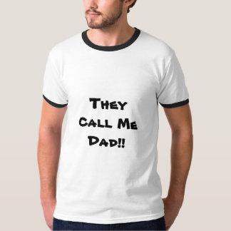 They Call Me Dad, shirt. Tshirt