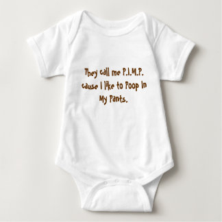 They call me P.I.M.P. cause I like to Poop In M... Baby Bodysuit