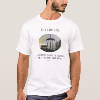 They Came Back! T-Shirt